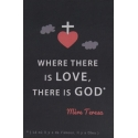 Image « Where there is love, there is god »   (Personnalisable)